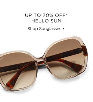Up To 70% Off* Hello Sun
