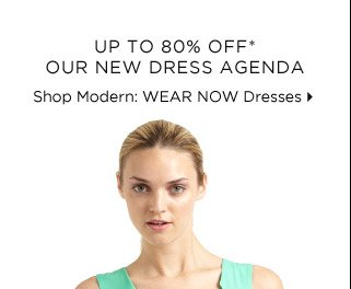 Up To 80% Off* Our New Dress Agenda