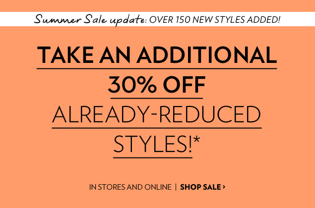 Take an additional 30% off already-reduced styles!