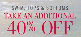 Swim, Tops & Bottoms | Take An Additional 40% Off