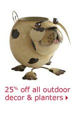 25% off all outdoor decor & planters