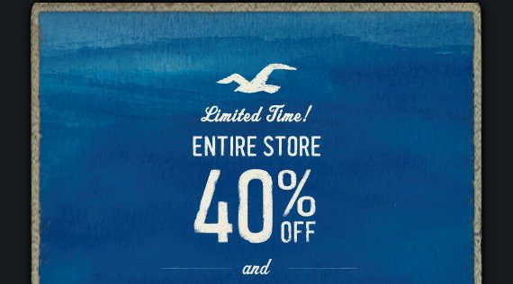 LIMITED TIME! ENTIRE STORE 40% OFF