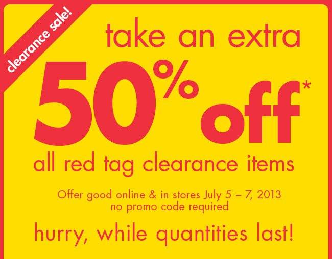 take an extra 50% off* all red tag clearance items