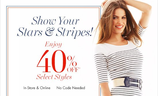 Show Your Stars & Stripes!  Enjoy 40% Off* Select Styles In–Store & Online No Code Needed