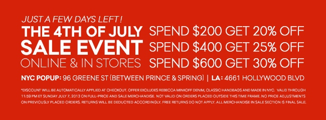 Just a few days left! The 4th of July Sale Event - Online & In Stores