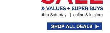 thru Saturday | online & in store | SHOP ALL DEALS