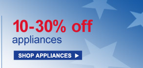 10-30% off appliances | SHOP APPLIANCES