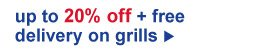 up to 20% off + free delivery on grills