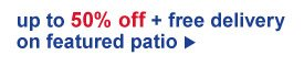 up to 50% off + free delivery on featured patio