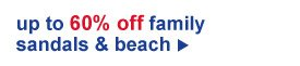 up to 60% off family sandals & beach