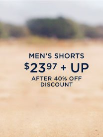 Men's Shorts | $23.97 + Up | After 40%  Off Discount