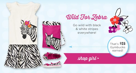 Wild For Zebra. Go wild with black & white stripes everywhere! Shop Girl