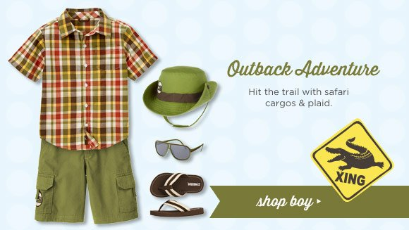 Outback Adventure. Hit the trail with safari cargos & plaid. Shop Boy.