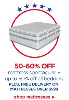 50-60% OFF mattress spectacular + up to 50% off all bedding | PLUS, FREE DELIVERY ON MATTRESSES OVER $599 | shop mattresses