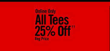 ALL TEES 25% OFF††