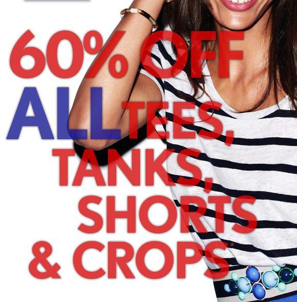 60% OFF ALL TEES, TANKS, SHORTS & CROPS*