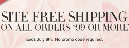 SITE FREE SHIPPING on all orders $99 or more