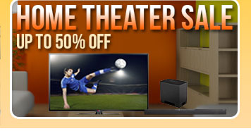 HOME THEATER SALE UP TO 50% OFF.