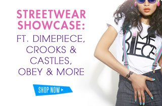 Dimepiece, Crooks & Castles, Obey & More