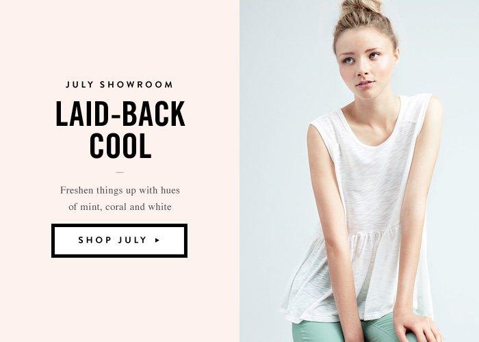 July Showroom - Laid-Back Cool