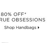 Up To 80% Off* Tried-And-True Obsessions