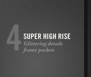 4 SUPER HIGH RISE Glittering details frame pockets