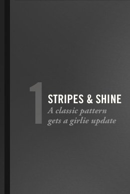 1 STRIPES & SHINE A classic pattern gets a girlie update