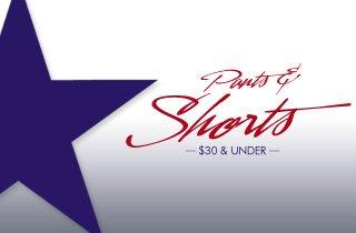 Pants & Shorts: $30 & Under