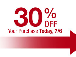 30% OFF Your Purchase Today, 7/6
