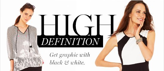 HIGH DEFINITION  Get graphic with black & white.