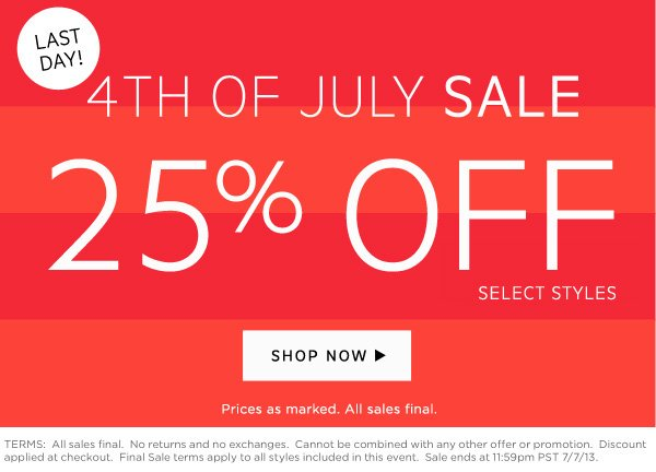 Last Day! | 4th of July Sale | 25% Off Selected Styles