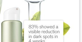 83 percent showed a visible reduction in dark spots in 4 weeks SHOP NOW