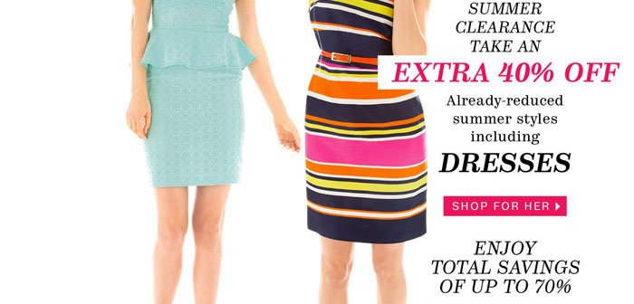 Summer Clearance. Take an extra 40% off already-reduced summer styles including dresses. Shop for her.