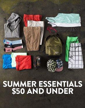 SUMMER ESSENTIALS $50 AND UNDER