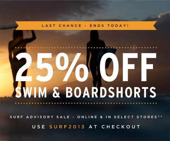 Last chance - ends today! 25% off swim & boardshorts