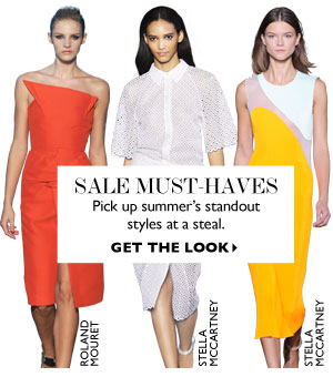 SALE MUST-HAVES. GET THE LOOK