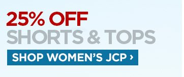 25% SHORTS & TOPS SHOP WOMEN'S JCP ›