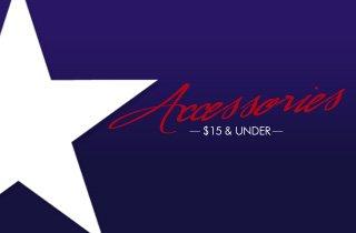 Accessories: $15 & Under