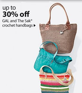 up to 30% off GAL and The Sak® crochet handbags.