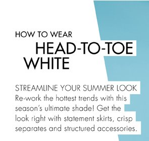 How to wear head to toe white