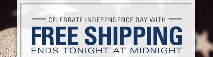Celebrate July 4th with Free Shipping!