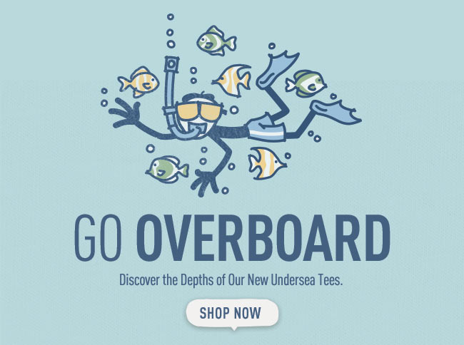 Go Overboard - Shop the Under the Sea Collection from Life is good