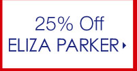 25% Off Eliza Parker