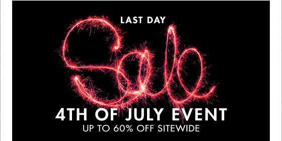 LAST DAY 4TH OF JULY EVENT UP TO 60% OFF SITEWIDE