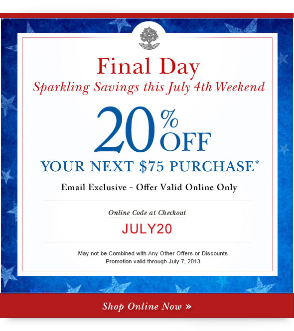 20% OFF YOUR NEXT $75 PURCHASE. Shop Online.