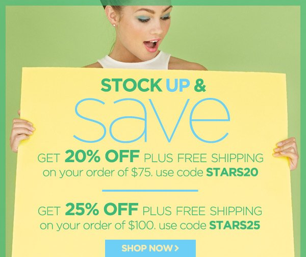 Get up to 25% Off your order plus Free Shipping!