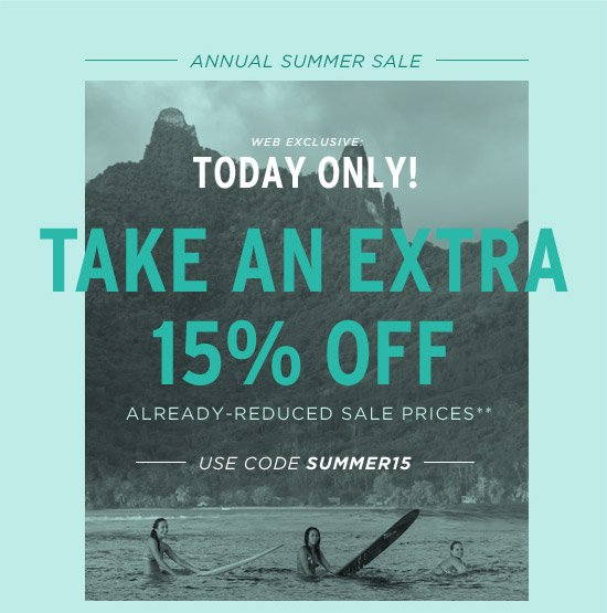 Web Exclusive - Take an extra 15% off already-reduced sale prices**
