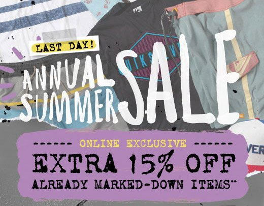 Last day! Annual Summer Sale - Online exclusive - Extra 15% off already marked down items**