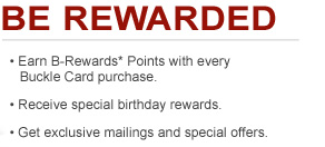 Are you earning B-Rewards points with every Buckle purchase? Click to learn how.