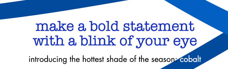 introducing the hottest shade of the season: cobalt